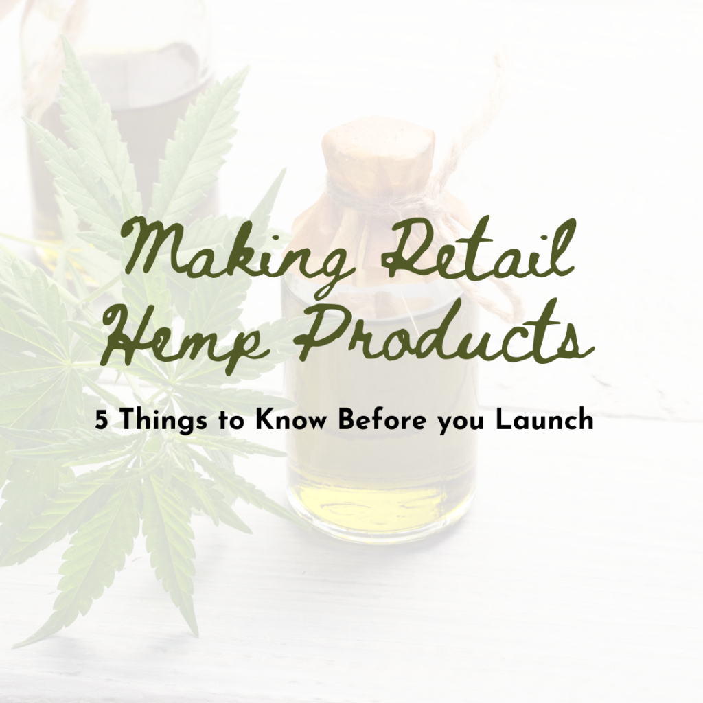 Making Retail Hemp Products: 5 Things to Know Before you Launch