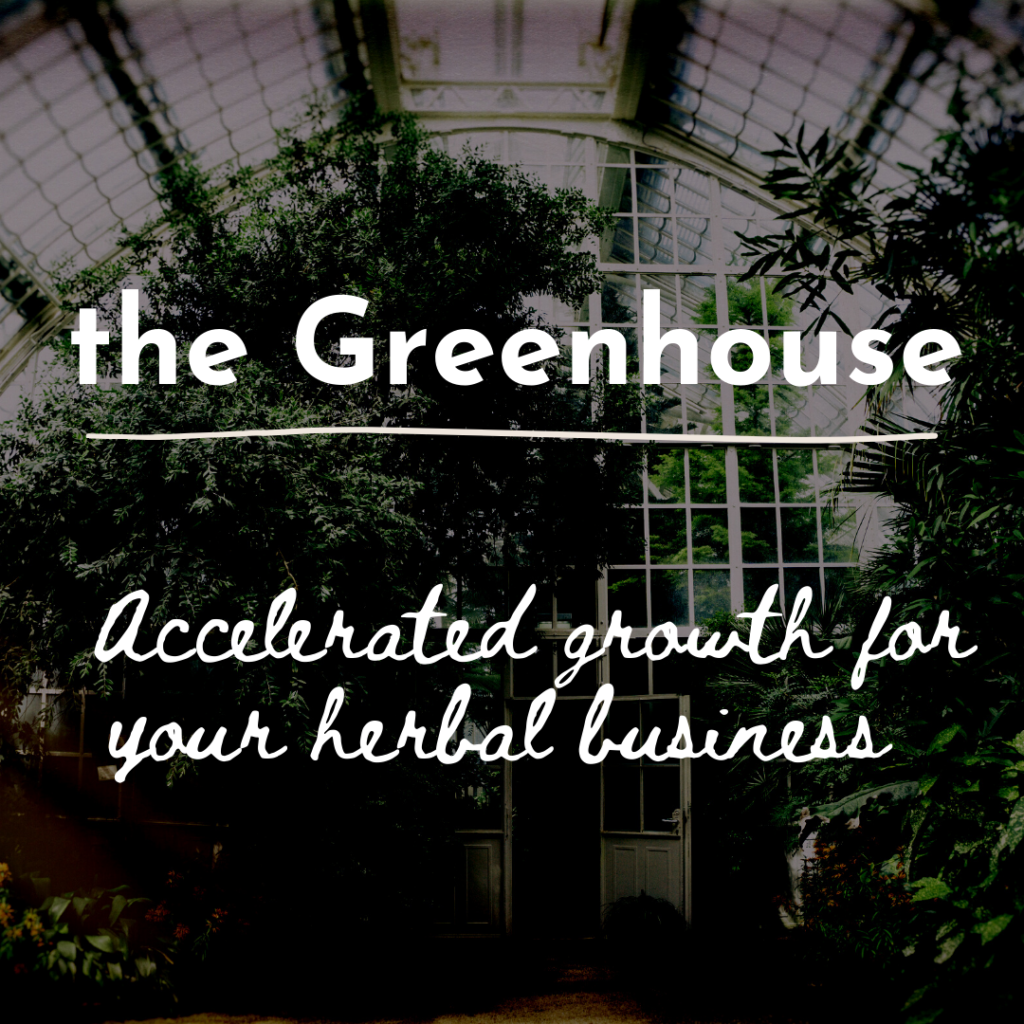 the Greenhouse: Accelerated Grwoth for your Herbal Business